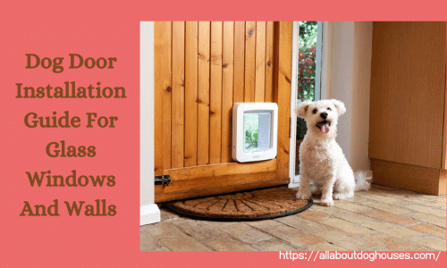 Dog Door Installation Guide For Walls